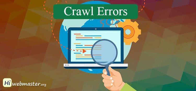 Crawl Errors: خطاهای مربوط به بررسی سایت توسط ربات گوگل